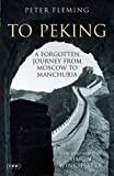 To Peking: A Forgotten Journey from Moscow to Manchuria (Tauris Parke Paperbacks)