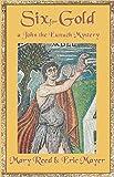 Six for Gold (John the Eunuch Mysteries)