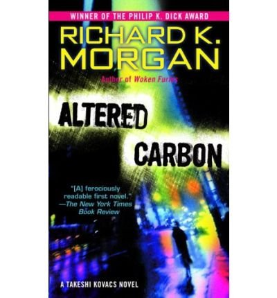 Altered Carbon (06) by Morgan, Richard K [Mass Market Paperback (2006)]
