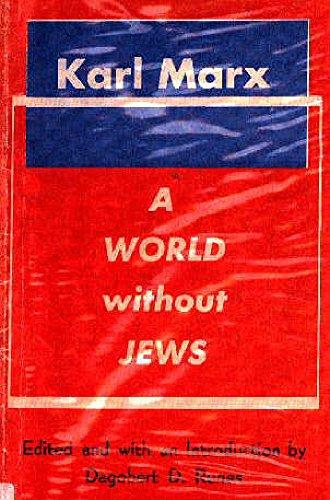 A World Without Jews (On the Jewish Question) (Karl Marx Jewish Question)
