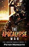 The Apocalypse War: The Undead World Novel 7 (The Undead World Series)