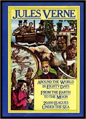 Around the World In Eighty Days; From the Earth to the Moon; 20,000 Leagues Under the Sea