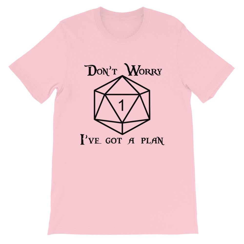 Ive Got a Plan D20 Dungeons and Dragons Funny Quote T Shirt Unique Novelty Gift for Gamers DND Tee Pink