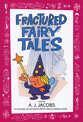 Fractured Fairy Tales: A. J. Jacobs: 9780553373738: Amazon.com: Books