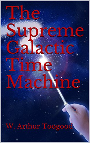 The Supreme Galactic Time Machine