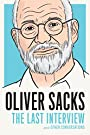 Oliver Sacks: The Last Interview and Other Conversations (The Last Interview Series)