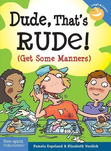 Dude, That's Rude!: (Get Some Manners) (Laugh & Learn®)