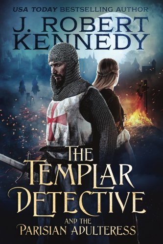 The Templar Detective and the Parisian Adulteress: A Templar Detective Thriller Book #2 (Templar Detective Thrillers) (Volume 2)