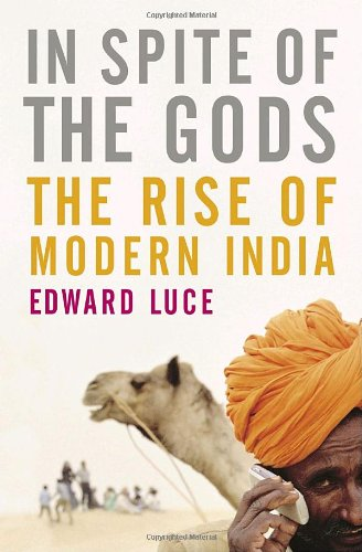 In Spite of the Gods: The Strange Rise of Modern India