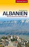 ALBANIEN - Mit Tirana, Adriaküste und Albanischen Alpen (Trescher-Reihe Reisen)
