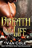 Breath Of Life - Dragon Child Book 2: Gay Shifter MPREG Paranormal Romance (Dragon Baby Male Male Romance 1)