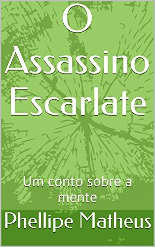 O Assassino Escarlate: Um conto sobre a mente (Portuguese Edition)