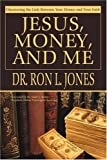 Jesus, Money, and Me: Discovering the Link Between Your Money and Your Faith