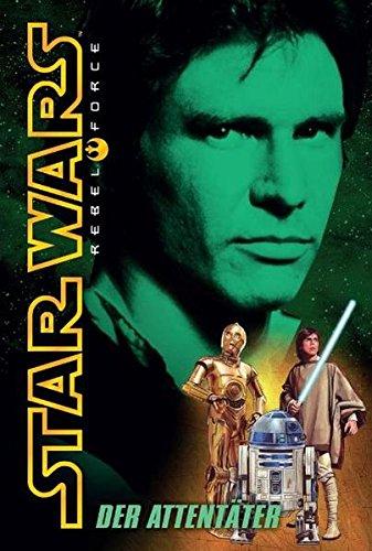 Star Wars: Rebel Force, Band 3: Der Attentäter