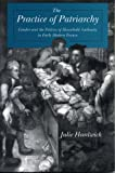 The Practice of Patriarchy: Gender and the Politics of Household Authority in Early Modern France (Suny Series in Judaica)