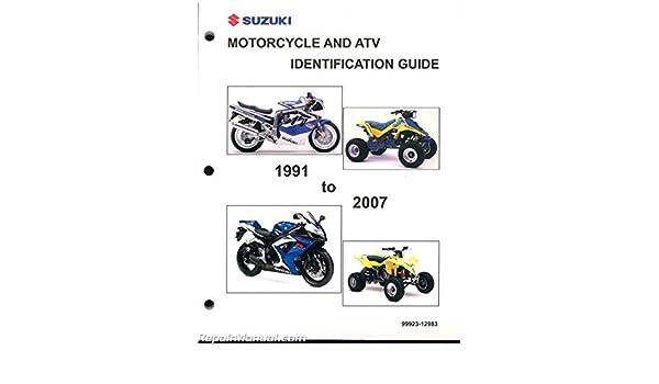 99923-12983 1991 ? 2007 Suzuki Motorcycle ATV Identification Guide