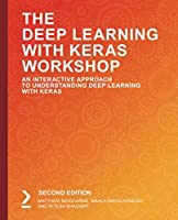 The Deep Learning with Keras Workshop, 2nd Edition Front Cover