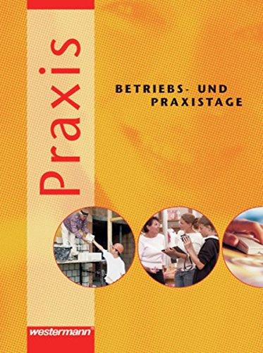 Praxis - Betriebs- und Praxistage: Schülerband Taschenbuch – 15. Februar 2006 Hans Kaminski Westermann Schulbuch 3141160503 Schulbücher