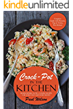 Crock-Pot in the Kitchen: 50 Irresistible Slow Cooker Recipes For Every Day And Every Mood