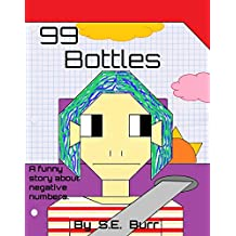 99 Bottles: A Funny Story About Negative Numbers (Funny Math Stories Book 4)