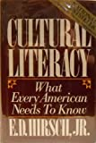 Cultural Literacy : What Every American Needs to Know, Hirsch, E. D., Jr., 039543095X