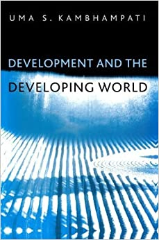 Development and the Developing World: An Introduction by Uma S. Kambhampati (2004-05-21)