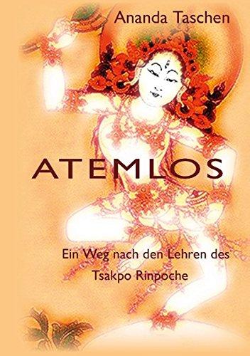 Atemlos: Ein Weg nach den Lehren des Tsakpo Rinpoche