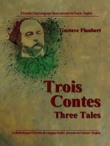 Trois Contes-Three Tales (French/English) [Annotated] (Rafael Estrella's Dual Language Library (French/English)) (French Edition)