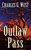 Outlaw Pass, Charles G. West, 1410446506