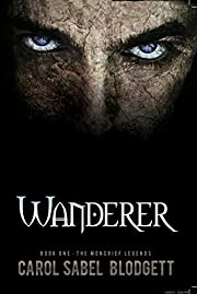 Wanderer: The Moncrief Legends (Book 1)
