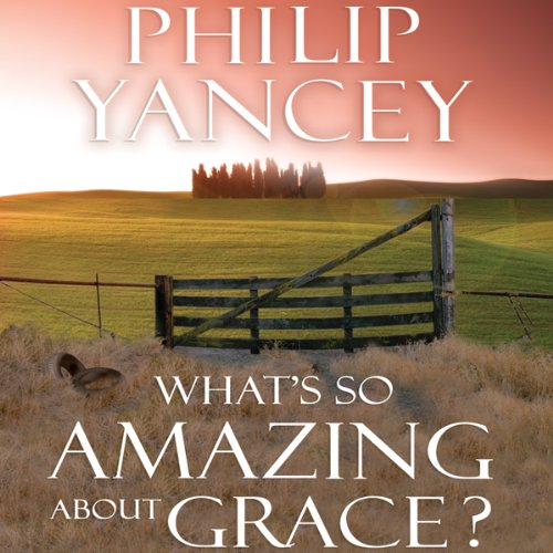 What's So Amazing About Grace? Audiobook [Free Download by Trial] thumbnail