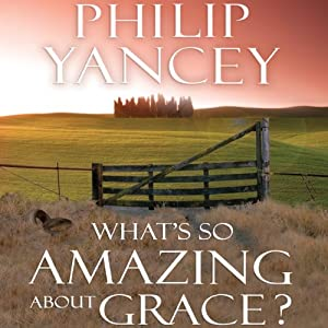 What's So Amazing About Grace? Hörbuch