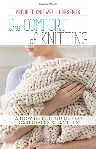 Project Knitwell Presents The Comfort of Knitting