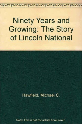 Ninety Years And Growing  The Story Of Lincoln National