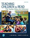 Teaching Children to Read: The Teacher Makes the Difference (8th Edition)
