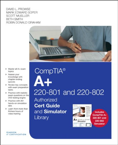 CompTIA A+ 220-801 and 220-802 Authorized Cert Guide and Simulator (Authorized Cert Guide)