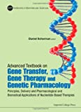 Advanced Textbook on Gene Transfer, Gene Therapy, and Genetic Pharmacology, Daniel Scherman, 1848168284
