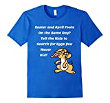 This is a funny T-Shirt for Easter and April Fools. Easter and April Fools on the Same Day? Tell the kids to search for eggs you never hid!