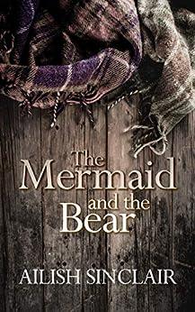 The Mermaid and The Bear by [Sinclair, Ailish]