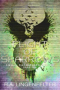 Flight of Sparrows: BOOK TWO (Small Sacrifices 2)