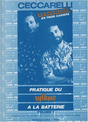 Jean-Paul & Andre Ceccarelli J.P.& An.: Ceccarelli-Expérience Vol.3 (Percussion Solo) Partition – 9 novembre 2005 Alphonse Leduc B000ZGBSBO Musique