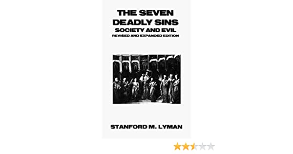 The Seven Deadly Sins: Society and Evil