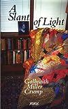 A Slant of Light, Galbraith Miller Crump, 1880977273