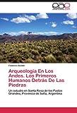 Arqueología en Los Andes. Los Primeros Humanos Detrás de Las Piedras, Federico Restifo, 384549963X