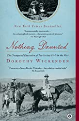 Nothing Daunted: The Unexpected Education of Two Society Girls in the West (Thorndike Press Large Print Biographies & Memoirs Series)