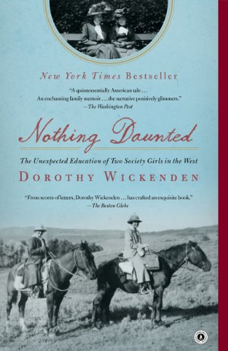 Nothing Daunted: The Unexpected Education of Two Society Girls in the West (Thorndike press large print biography)