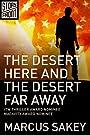The Desert Here and the Desert Far Away (A Short Story)