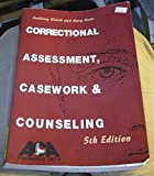 Correctional Assessment, Casework, and Counseling, 5th Edition, Walsh, Anthony, 1569913072