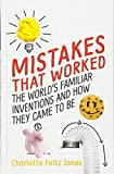 img - for Mistakes That Worked: The World's Familiar Inventions and How They Came to Be book / textbook / text book