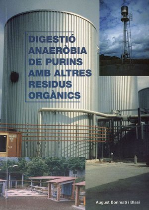 Descargar Libro Digestió Anaèrobia De Purins Amb Altres Residus Orgànics Agustí Bonmatí